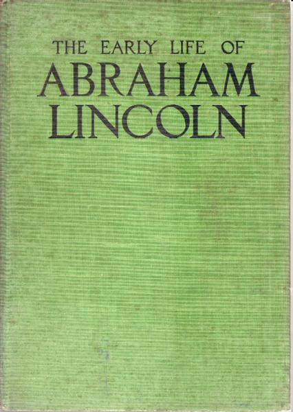 The Early Life of Abraham Lincoln....