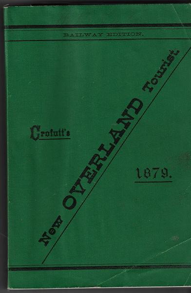 Crofutt's New Overland Tourist and Pacific Coast Guide - 1879