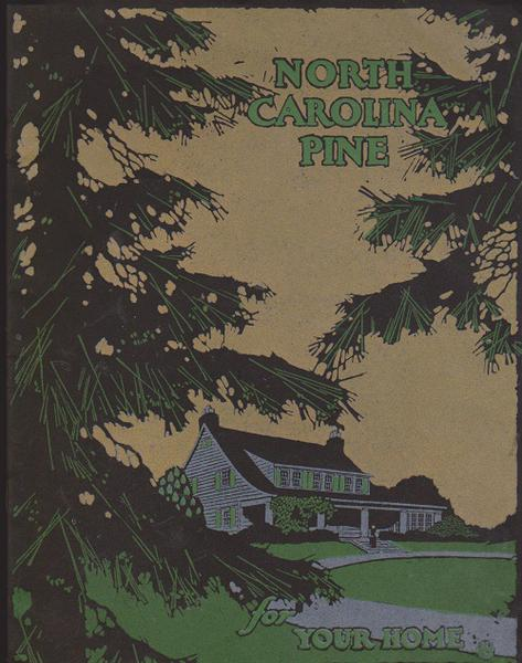 North Carolina Pine For Your Home Trade Catalog - 1920